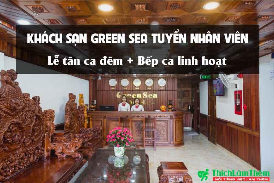 Tuyển nhân viên lễ tân, bếp – Khách sạn Green Sea
