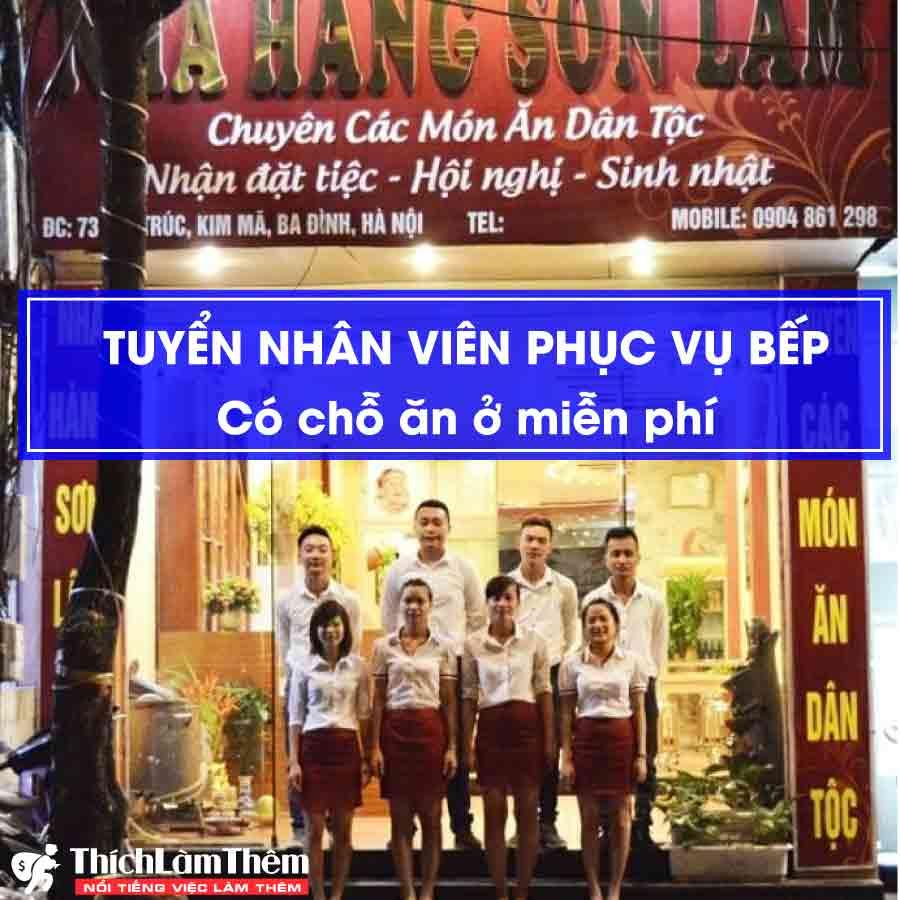 Tuyển nhân viên phụ bếp – ăn ở miễn phí – Nhà hàng Sơn Lâm