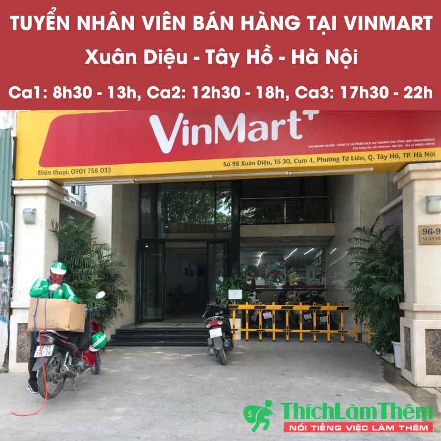 Tuyển nhân viên bán hàng – tại Vinmart 98 Xuân Diệu – Tây Hồ