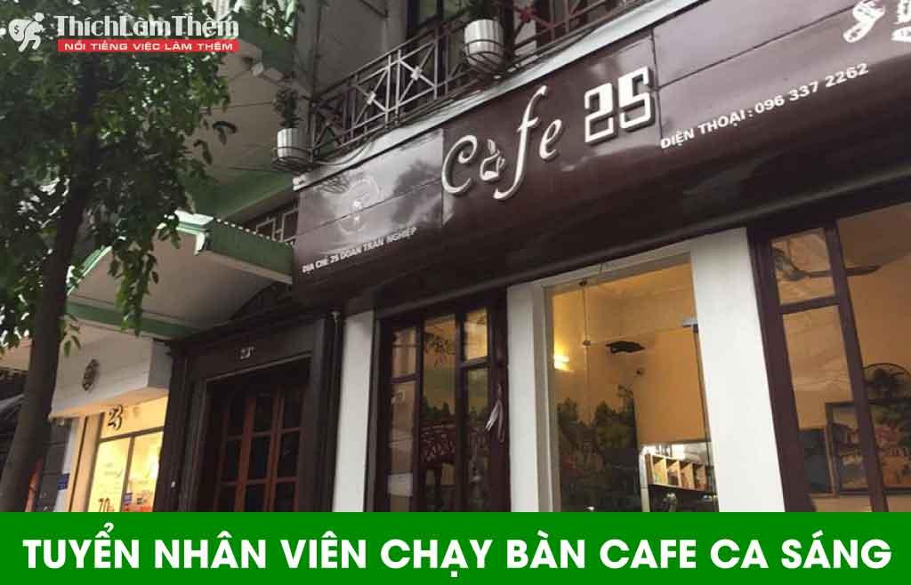 Tuyển nhân viên phục vụ ca sáng – Cửa hàng cafe 25