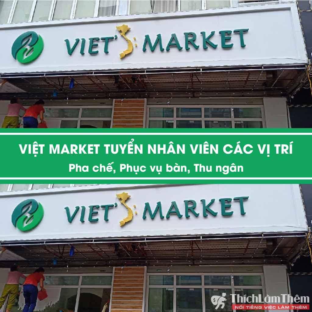 Tuyển nhân viên phục vụ, pha chế, thu ngân – Viet's Market