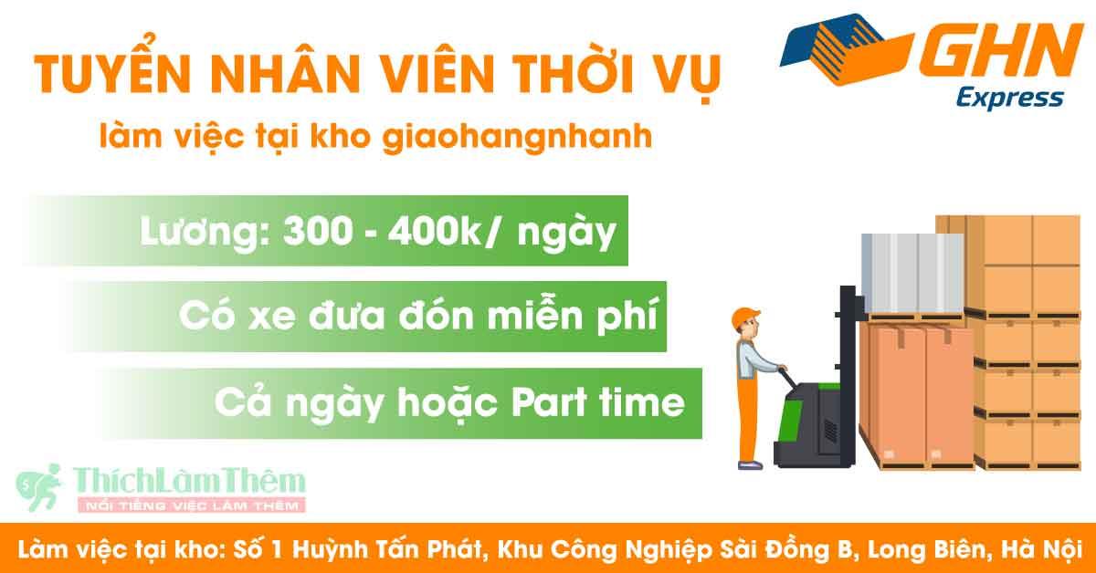 Tuyển thời vụ kho giaohangnhanh Long Biên – Lương 300 – 400k/ ngày