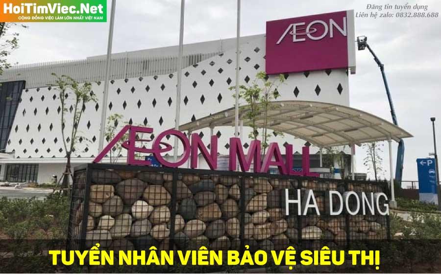 Tuyển nhân viên bảo vệ – Trung tâm thương mại Aeon Mall Hà Đông