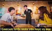 Tuyển nhân viên phục vụ bàn – Hệ thống cafe phim CINECAFE
