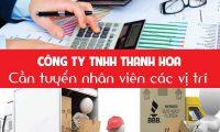 Tuyển nhân viên nhiều vị trí – Cty TNHH THANH HOA