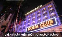 Tuyển nhân viên hỗ trợ khách hàng lương cao – Koha Club ( Khách sạn Bảo Sơn)