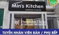 Tuyển nhân viên phục vụ, phụ bếp – Nhà hàng Hàn Quốc Min's Kitchen
