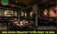 Tuyển nhân viên phục vụ bàn theo ca – Nhà hàng Steakout