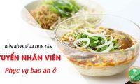 Tuyển nhân viên phục vụ bao ăn ở – Quán Bún Bo Huế