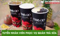 Tuyển nhân viên phục vụ – Cửa hàng trà sữa Chago Tea&Cafe
